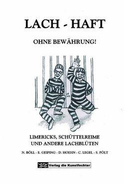 Lach-Haft von Böll,  Norbert, Geiping,  Edmund, Hoehn,  Dietmar, Legel,  C, Pölt,  S
