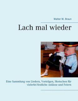 Lach mal wieder von Braun,  Walter W.