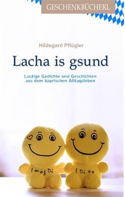 Lacha is gesund von Pflügler,  Hildegard