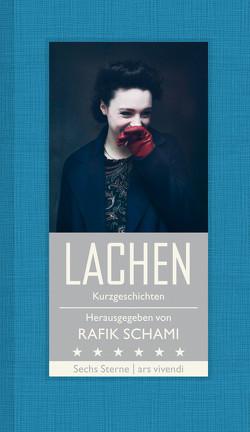 Lachen (eBook) von Dragnić,  Nataša, Helfer,  Monika, Hohler,  Franz, Köhlmeier,  Michael, Leeb,  Root, Schami,  Rafik