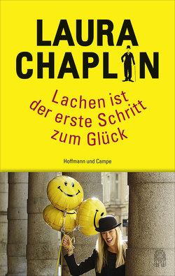 Lachen ist der erste Schritt zum Glück von Chaplin,  Laura