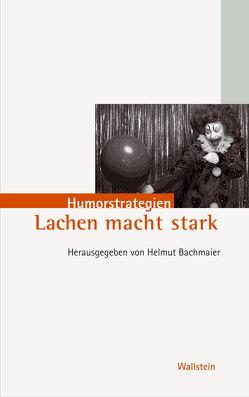 Lachen macht stark von Bachmeier,  Helmut