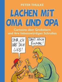 Lachen mit Oma und Opa von Thulke,  Peter