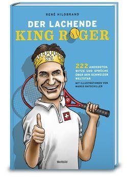Der lachende King Roger von Hildbrand,  René