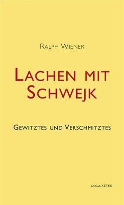 Lachen mit Schwejk von Reiner,  Grete, Rittig,  Roland, Wiener,  Ralph