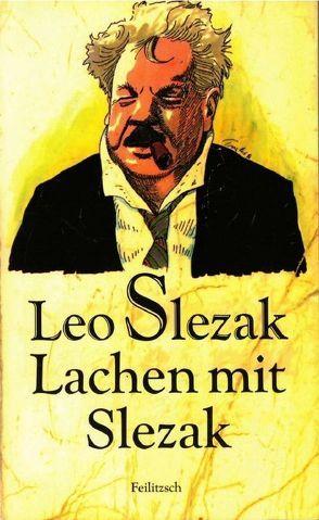 Lachen mit Slezak von Kossatz,  Hans, Slezak,  Leo, Traxler,  Hans, Trier,  Walter