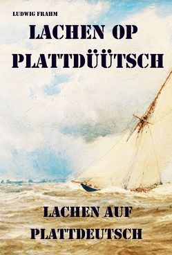 Lachen op Plattdüütsch – Lachen auf Plattdeutsch von Frahm,  Ludwig