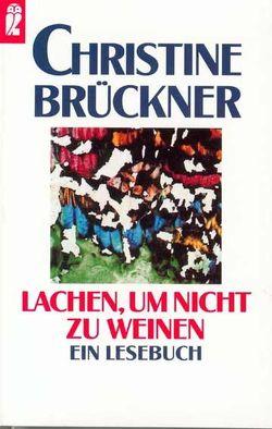 Lachen, um nicht zu weinen von Brückner,  Christine