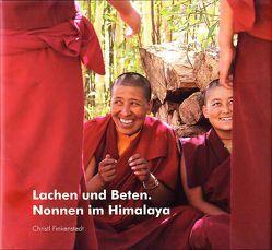 Lachen und Beten. Nonnen im Himalaya von Finkenstedt,  Christl, Weiler,  Denise