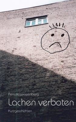 Lachen verboten von Loewenberg,  Renate