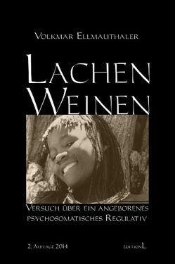 Lachen – Weinen von Ellmauthaler Dr.,  Volkmar, Ellmauthaler,  Volkmar, Ringel,  Erwin