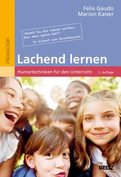 Lachend lernen von Gaudo,  Felix, Hirschhausen,  Eckart von, Kaiser,  Marion, Straeter,  Gerhard