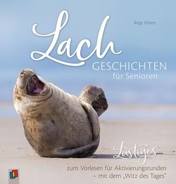 """Lachgeschichten für Senioren – Lustiges zum Vorlesen für Aktivierungsrunden – mit dem """"Witz des Tages"""" von Ebbert,  Birgit"""