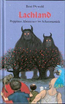 Lachland – Peppinos Abenteuer im Schattenreich von Diewald,  Reni, Wiedemann,  Bernd