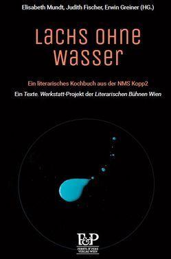 Lachs ohne Wasser von Fischer,  Judith, Greiner,  Erwin, Mundt,  Elisabeth