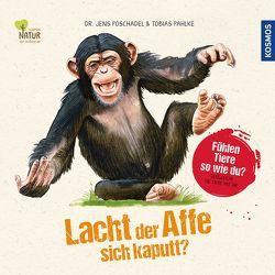 Lacht der Affe sich kaputt? von Pahlke,  Tobias, Poschadel,  Jens