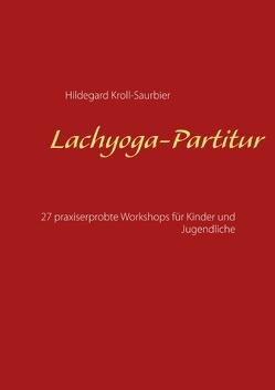 Lachyoga-Partitur von Kroll-Saurbier,  Hildegard