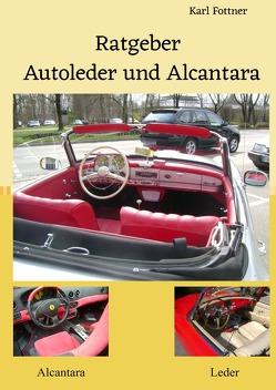 Lackstift & Co. / Ratgeber, Autoleder und Alcantara von Fottner,  Karl