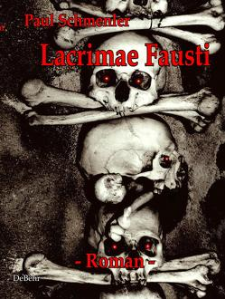 Lacrimae Fausti – Roman – Thriller von Schmenler,  Paul