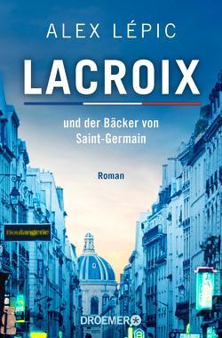 Lacroix und der Bäcker von Saint-Germain von Lépic,  Alex
