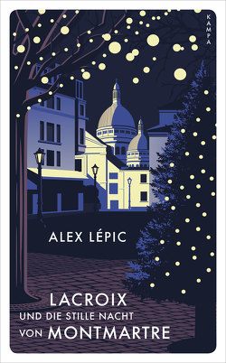 Lacroix und die stille Nacht von Montmartre von Lépic,  Alex