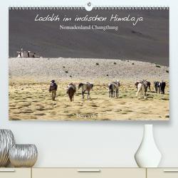 Ladakh im indischen Himalaja – Nomadenland Changthang – Bergweh ® (Premium, hochwertiger DIN A2 Wandkalender 2021, Kunstdruck in Hochglanz) von Esser,  Barbara