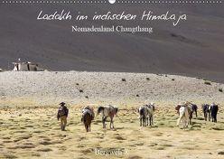 Ladakh im indischen Himalaja – Nomadenland Changthang – Bergweh ® (Wandkalender 2019 DIN A2 quer)