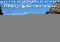 Ladenburg – Die Römerstadt am Neckar (Tischkalender 2019 DIN A5 quer) von Andersen,  Ilona