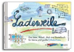 Ladeweile von Schörle,  Hajo, Schörle,  Hans-Joachim