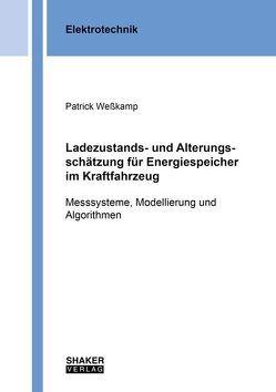 Ladezustands- und Alterungsschätzung für Energiespeicher im Kraftfahrzeug von Weßkamp,  Patrick