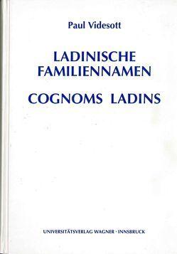 Ladinische Familiennamen – Cognoms Ladins von Videsott,  Paul