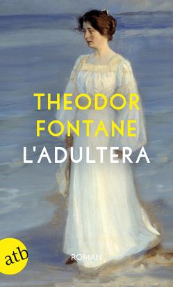 L'Adultera von Fontane,  Theodor