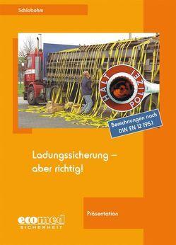 Ladungssicherung – aber richtig! von Schlobohm,  Wolfgang