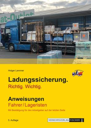 Ladungssicherung – Anweisungen Fahrer / Lageristen von Lemmer,  Holger