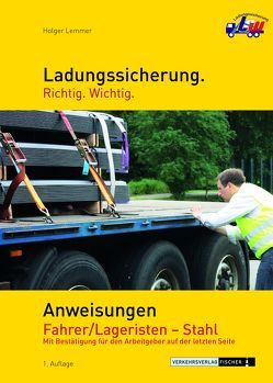 Ladungssicherung – Anweisungen Fahrer / Lageristen – Stahl von Lemmer,  Holger