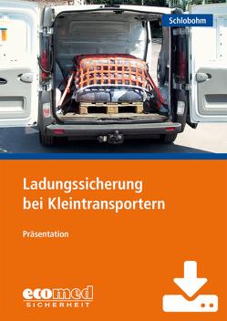 Ladungssicherung bei Kleintransportern – Download von Schlobohm,  Wolfgang