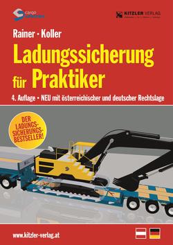 Ladungssicherung für Praktiker von Ing. Koller,  Rainhard, Ing.Rainer,  Konrad