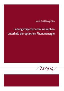 Ladungsträgerdynamik in Graphen unterhalb der optischen Phononenergie von König-Otto,  Jacob Cyrill
