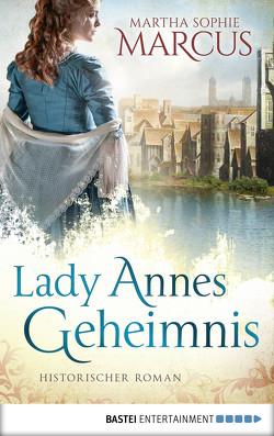 Lady Annes Geheimnis von Marcus,  Martha Sophie