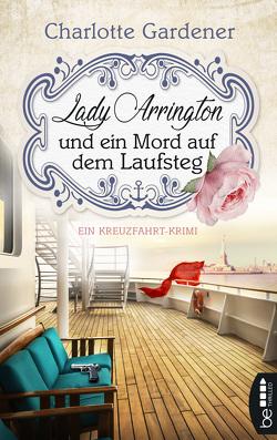 Lady Arrington und ein Mord auf dem Laufsteg von Gardener,  Charlotte