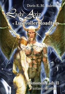 Lady Aziz – Lustvoller Roadtrip – Dämonen-Lady Band 2 – Fantasy-Roman von Bulenda,  Doris E. M