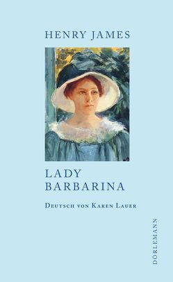Lady Barbarina von James,  Henry, Lauer,  Karen