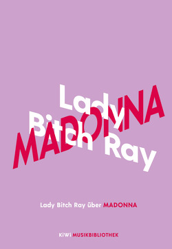 Lady Bitch Ray über Madonna von Ray,  Lady Bitch