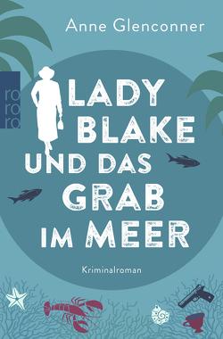 Lady Blake und das Grab im Meer von Glenconner,  Anne, Kremer,  Stefanie