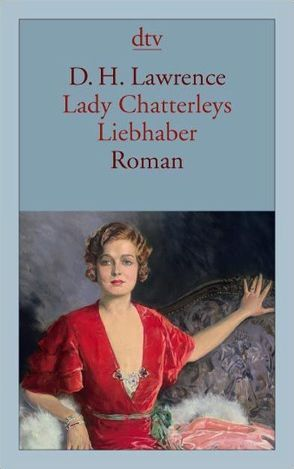 Lady Chatterleys Liebhaber von Lawrence,  D. H., Monte,  Axel