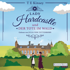 Lady Hardcastle und der Tote im Wald von Kinsey,  T E, Stratthaus,  Bernd, Tettenborn,  Julia von