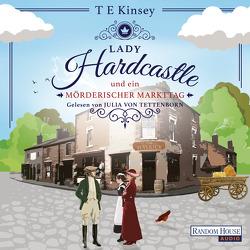 Lady Hardcastle und ein mörderischer Markttag von Kinsey,  T E, Stratthaus,  Bernd, Tettenborn,  Julia von
