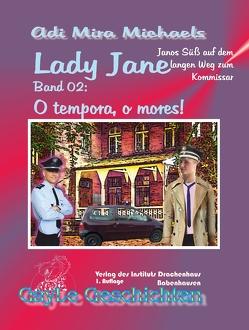 Lady Jane, Band 02: O tempora, o mores! von Michaels,  Adi Mira