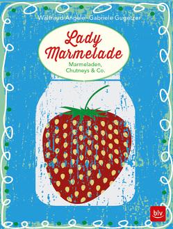 Lady Marmelade von Angele,  Waltraud, Gugetzer,  Gabriele