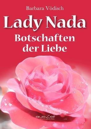Lady Nada: Botschaften der Liebe von Vödisch,  Barbara